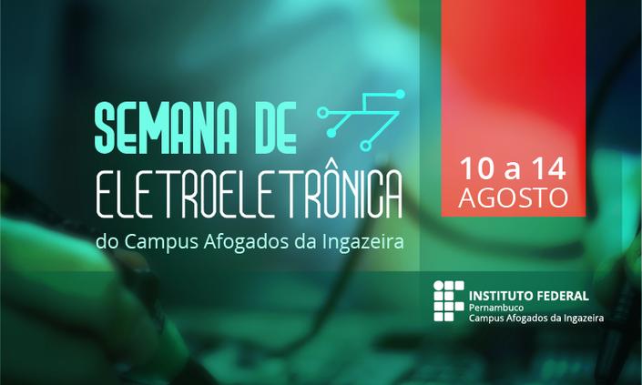 Campus Afogados promoverá Semana de Eletroeletrônica