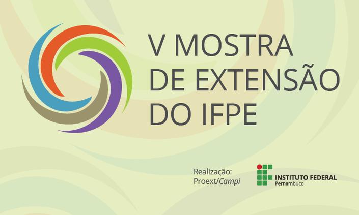 IFPE-Afogados recebe V Mostra de Extensão dias 27 e 28 de junho