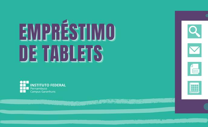Campus Garanhuns lança novo edital para empréstimo de Tablets Educacionais