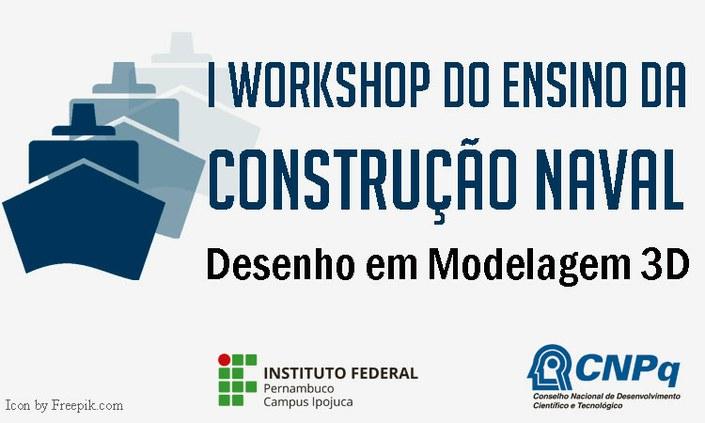 I Workshop do Ensino da Construção Naval: Desenho em Modelagem 3D