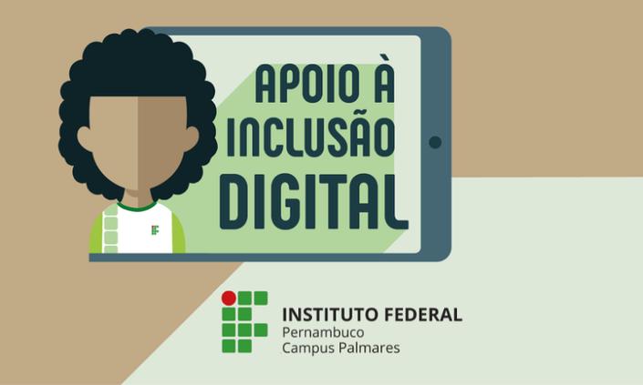 Campus Palmares realiza nova Chamada de Auxílio à Inclusão Digital