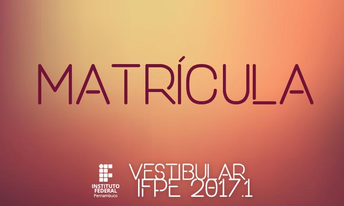 IFPE divulga Edital de Matrícula 2017.1