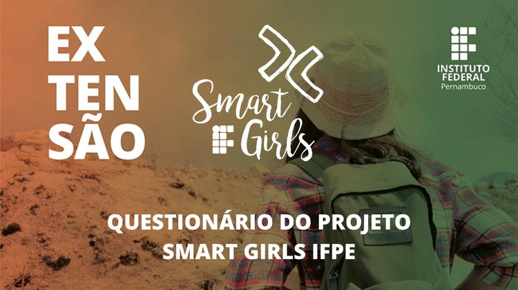 Projeto de extensão Smart Girls convoca comunidade escolar para responder questionário
