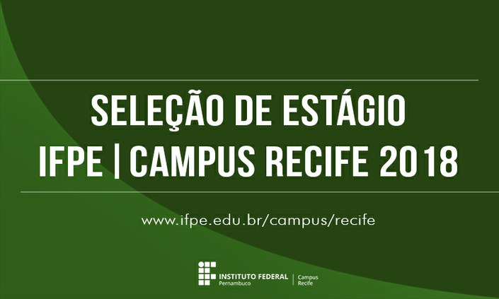 Campus Recife abre seleção de estágio para diversas áreas