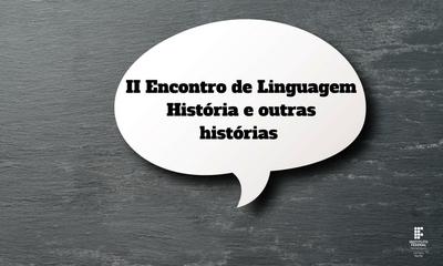 II Encontro de Linguagem, História e outras histórias.png
