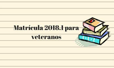 Matrícula 2018.1 para veteranos