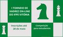 I TORNEIO DE XADREZ ONLINE DO IFPE VITÓRIA.png