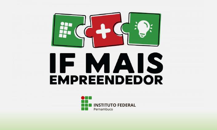Aberta seleção interna para adesão ao Programa IF Mais Empreendedor Nacional
