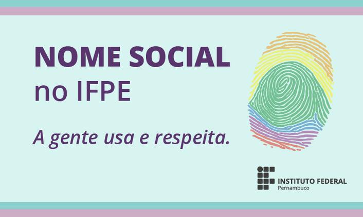 IFPE lança campanha sobre uso do nome social