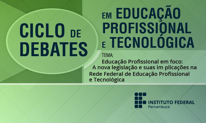 IFPE promove ciclo de debates em educação profissional e tecnológica