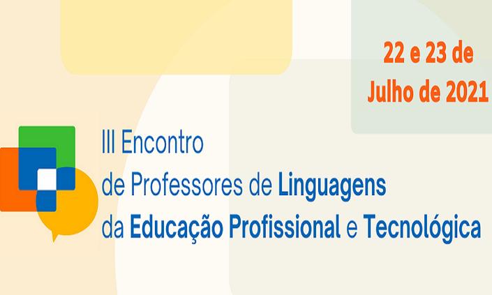 3º Encontro de Professores de Linguagens da Educação Profissional e Tecnológica será em julho